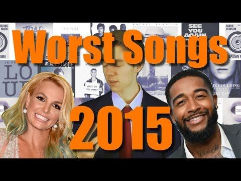 The Top 10 Worst Hit Songs of 2015